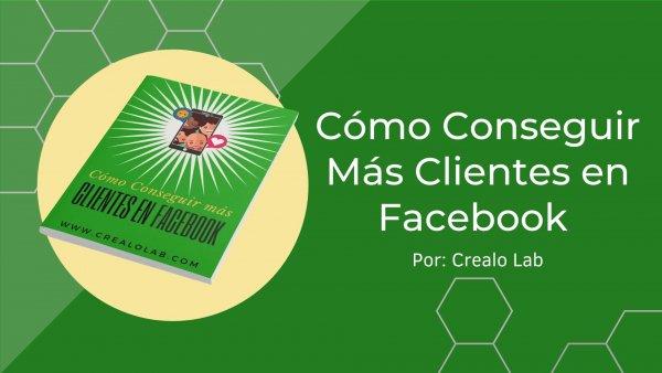 Descarga el manual Cómo conseguir más clientes en Facebook